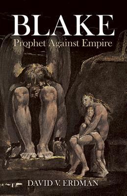 Blake: Prophet Against Empire - Erdman, David V