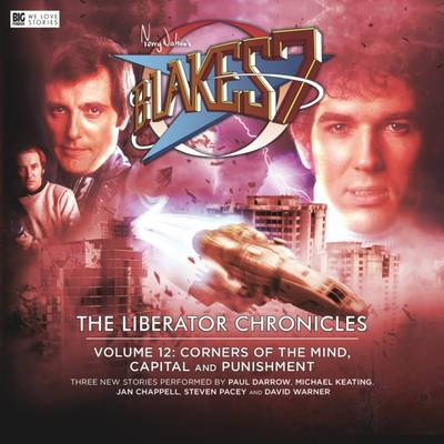 Blake's 7 - The Liberator Chronicles: Volume 12 - Lane, Andy, and Kempster, Grant (Cover design by), and Bowerman, Lisa (Director)