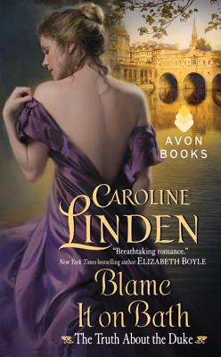 Blame It on Bath: The Truth about the Duke - Linden, Caroline