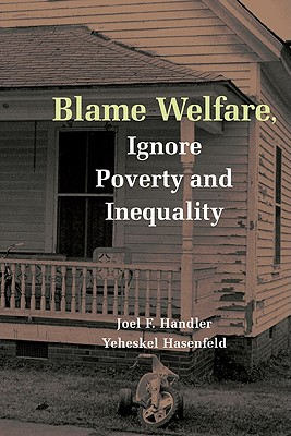 Blame Welfre Ignre Povty and Ineqty - Handler, Joel F