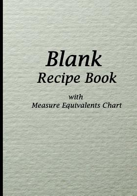 Blank Recipe Book: Green Kitchen Surface Design, Blank Cookbook with Measure Equivalents Chart, 7 X 10, 108 Pages - Recipe Journal Book, and Blank Book MD (Creator)