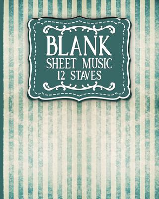 Blank Sheet Music - 12 Staves: Blank Music Score / Music Manuscript Notebook / Blank Music Staff Paper - Publishing, Moito