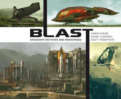 Blast: Spaceship Sketches and Renderings - Naeem, Annis, and Gardner, Danny, and Robertson, Scott
