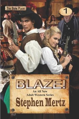 Blaze! - Mertz, Stephen
