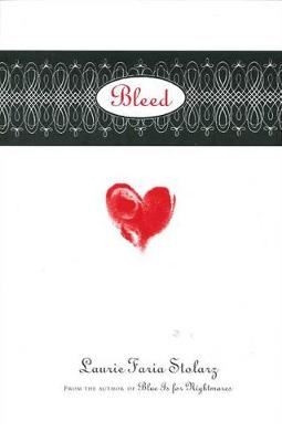 Bleed - Stolarz, Laurie Faria