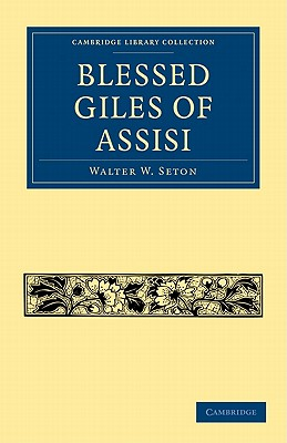 Blessed Giles of Assisi - Walter W, Seton
