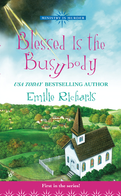 Blessed Is the Busybody - Richards, Emilie