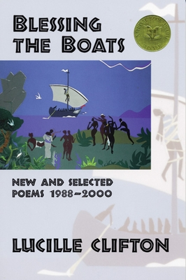 Blessing the Boats: New and Selected Poems 1988-2000 - Clifton, Lucille