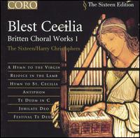 Blest Cecilia: Britten Choral Works I - Caroline Trevor (vocals); Carys-Anne Lane (vocals); Deborah Miles-Johnson (vocals); Libby Crabtree (vocals);...