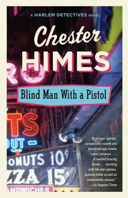 Blind Man with a Pistol - Himes, Chester B