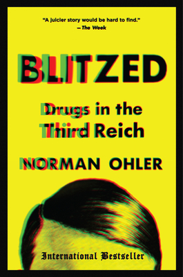 Blitzed: Drugs in the Third Reich - Ohler, Norman, and Whiteside, Shaun (Translated by)