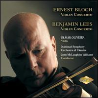 Bloch, Lees: Violin Concertos - Elmar Oliveira (violin); National Symphony Orchestra of Ukraine; John McLaughlin Williams (conductor)