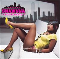 Block Music [Clean] - Shawnna