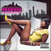 Block Music - Shawnna