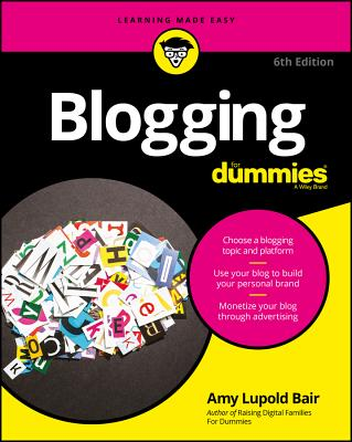 Blogging for Dummies - Gardner, Susannah, and Bair, Amy Lupold