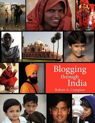 Blogging Through India - Compton, Robert A