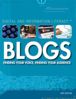 Blogs: Finding Your Voice, Finding Your Audience - Kaplan, Arie