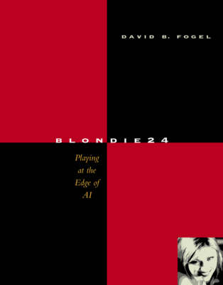 Blondie24: Playing at the Edge of AI - Fogel, David B