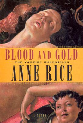 Blood and Gold - Rice, Anne