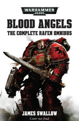 Blood Angels - The Complete Rafen Omnibus - Swallow, James