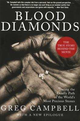 Blood Diamonds: Tracing the Deadly Path of the World's Most Precious Stones - Campbell, Greg