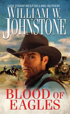 Blood of Eagles - Johnstone, William W.
