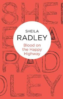 Blood on the Happy Highway - Radley, Sheila
