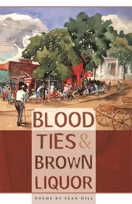 Blood Ties & Brown Liquor - Hill, Sean
