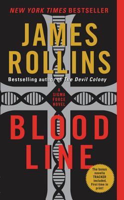 Bloodline: A SIGMA Force Novel - Rollins, James