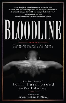Bloodline: You Spend Enough Time in Hell You Get the Feeling You Belong - Turnipseed, John, and Murphey, Cecil, Mr. (Contributions by), and McManus, Erwin Raphael (Foreword by)