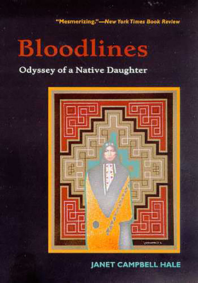 Bloodlines: Odyssey of a Native Daughter - Hale, Janet Campbell