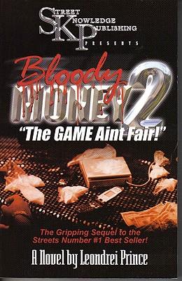 Bloody Money 2: The Game Ain't Fair! - Prince, Leondrei