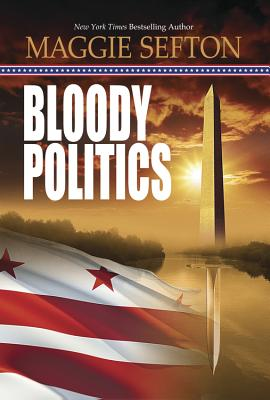 Bloody Politics - Sefton, Maggie