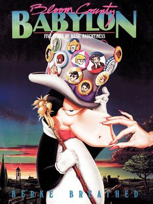Bloom County Babylon: Five Years of Basic Naughtiness - Breathed, Berkeley