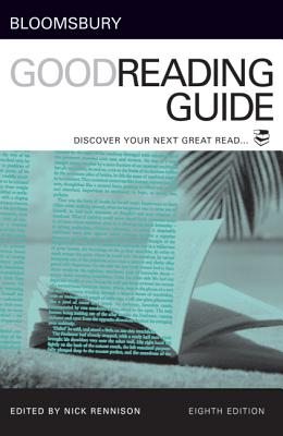 Bloomsbury Good Reading Guide: Discover Your Next Great Read - Rennison, Nick