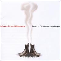 Blown to Smithereens: The Best of the Smithereens - The Smithereens