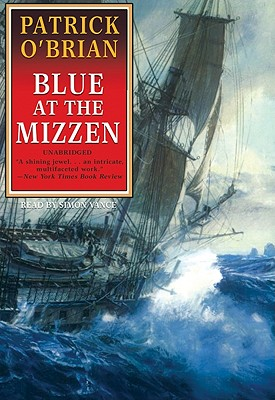 Blue at the Mizzen - O'Brian, Patrick, and Vance, Simon (Read by)