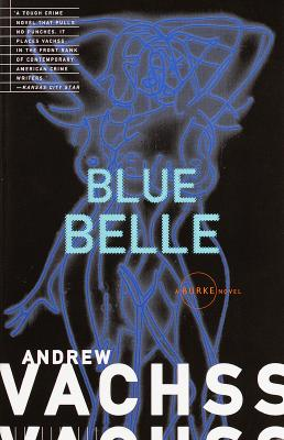 Blue Belle - Vachss, Andrew