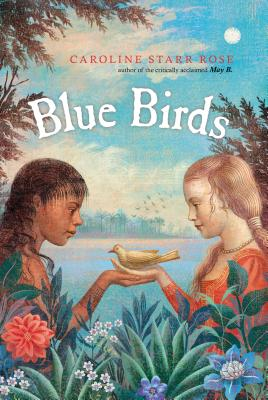 Blue Birds - Rose, Caroline Starr