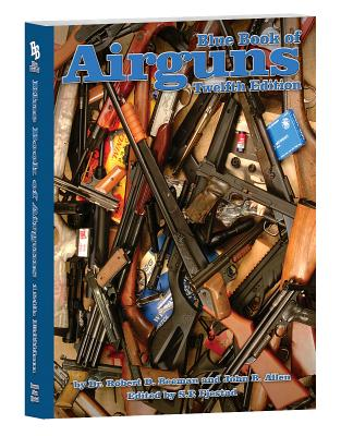 Blue Book of Airguns - Beeman, Robert, Dr.