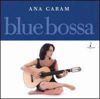 Blue Bossa - Ana Caram