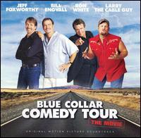 Blue Collar Comedy Tour: The Movie - Original Soundtrack
