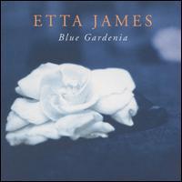 Blue Gardenia - Etta James