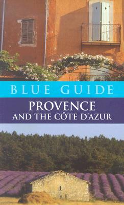 Blue Guide: Provence and the Cote D'Azur - Stirton, Paul