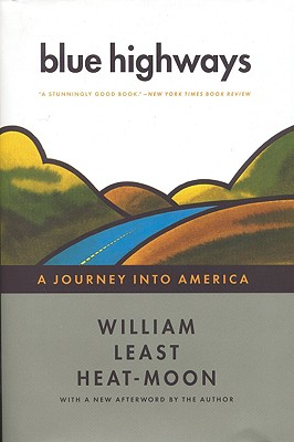 Blue Highways: A Journey Into America - Heat Moon, William Least