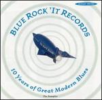 Blue Rock'it Records 10 Years of Great Modern Blues: The Sampler