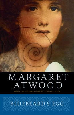 Bluebeard's Egg - Atwood, Margaret