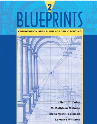 Blueprints 2: Composition Skills for Academic Writing - Folse, Keith S, and Mahnke, M Kathleen, and Solomon, Elena Vestri