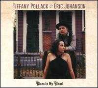 Blues In My Blood - Tiffany Pollack/Eric Johanson