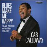 Blues Make Me Happy: The ABC-Paramount and Coral Years 1956-1961
